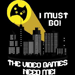 Video Games brauchen mich Gamer Gaming