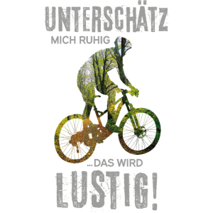 Fahrradfahrer unterschätz mich ruhig