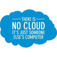 There Is No Cloud - It's Just Someone Else's...