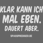 """lustiges Sprüche-Shirt """"mal eben"""""""