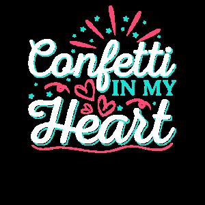 Confetti In My Heart Carneval Karneval Spruch