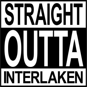 Straight outta Interlaken