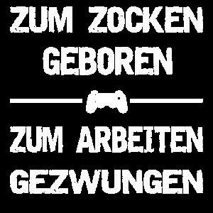 ZUM ZOCKEN GEBOREN