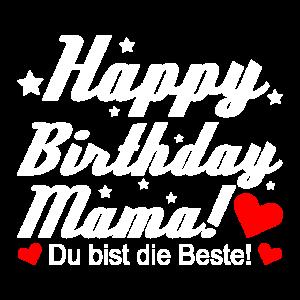 happy Birthday Mama Shirt - Geburtstag Glückwunsch