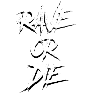 RAVE OR DIE (WHITE PRINT)