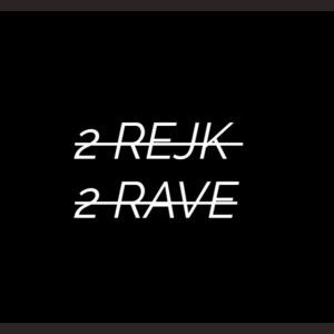"2 Rejk 2 Rave ""Musta"""