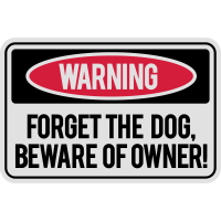 Forget the dog, beware of owner!