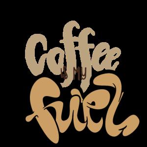 Kaffee ist mein Treibstoff