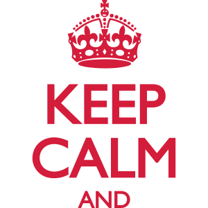 Keep Calm and ... (insert own text)