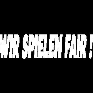 WIR SPIELEN FAIR!