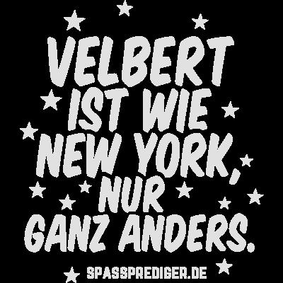 Velbert - Velbert - witzig,lustig,cool,Städte-Shirt,Städte,Stadt-Shirt,Stadt,Sprüche,Spruch,Ortschaft,Ort,New York,Heimatstadt,Heimat,Geschenk,Gemeinde,Dorf,Deutschland,City,Bundesland