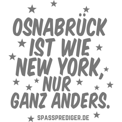 Osnabrück - Osnabrück - witzig,regional,meine Stadt,lustig,lokal,cool,cool,Städte-Shirt,Städte,Stadt-Shirt,Stadt,Sprüche,Spruch,Shirt,Region,Ortschaft,Ort,New York,Heimatstadt,Heimat,Geschenk,Gemeinde T Shirt,Dorf,Deutschland,City,Bundesland
