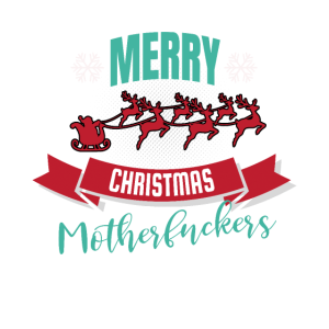 Merry Christmas Motherfuckers