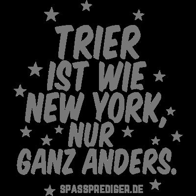Trier - Trier - witzig,regional,meine Stadt,lustig,lokal,cool,cool,Städte-Shirt,Städte,Stadt-Shirt,Stadt,Sprüche,Spruch,Shirt,Region,Ortschaft,Ort,New York,Heimatstadt,Heimat,Geschenk,Gemeinde T Shirt,Dorf,Deutschland,City,Bundesland