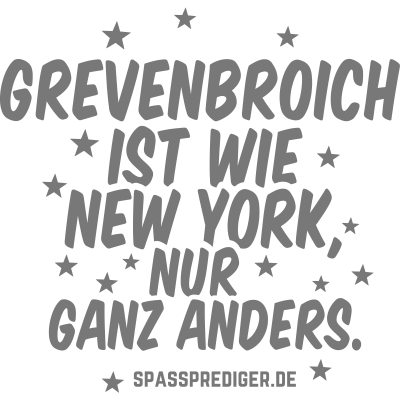 Grevenbroich - Grevenbroich - witzig,regional,meine Stadt,lustig,lokal,cool,cool,Städte-Shirt,Städte,Stadt-Shirt,Stadt,Sprüche,Spruch,Shirt,Region,Ortschaft,Ort,New York,Heimatstadt,Heimat,Geschenk,Gemeinde T Shirt,Dorf,Deutschland,City,Bundesland
