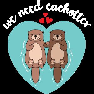 We Need Eachotter | Love Otter Couple