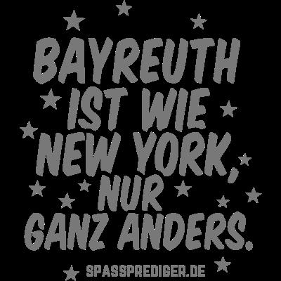 Bayreuth - Bayreuth - witzig,regional,lustig,lokal,deutsch,cool,T Shirt,Städte-Shirt,Städte,Stadt-Shirt,Stadt,Sprüche,Spruch,Shirt,Region,Ortschaft,Ort,New York,Heimatstadt,Heimat,Geschenk,Gemeinde,Dorf,Deutschland,City