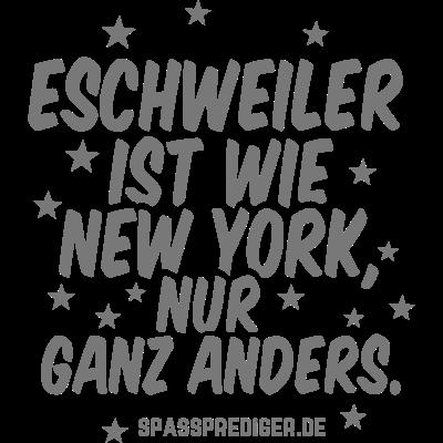 Eschweiler - Eschweiler - witzig,meine Stadt,lustiges Shirt,lustige Shirts,lustig,günstig,T-Shirts,T-Shirt,Städte,Stadt,Sprüche,Spruch,Shirts,Shirt,Region,Ort,Nordrhein-Westfalen,New York,Name,NRW,Geschenkidee,Bundesland,Aufdruck