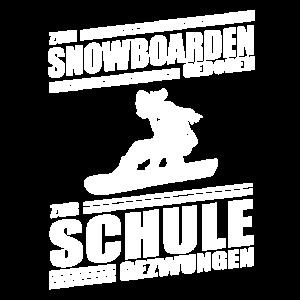 Zum Snowboarden Geboren Zur Schule Gezwungen