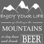 Bier und Berge Spruch genieße dein Leben