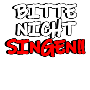 Bitte Nicht Singen
