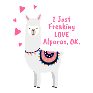 Freaking Love Alpacas Gift LLama Zoo Farm Animal