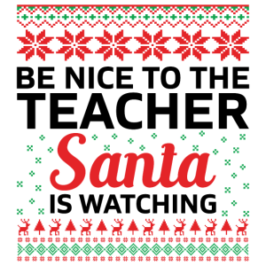 Be nice to the Teacher Santa is Watching Geschenk