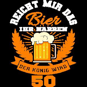 Reicht Mir Das Bier Ihr Narren TShirt 50 Jahre