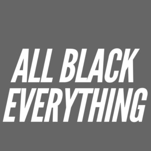 """All Black everything"" Design für Schwarzliebhaber"