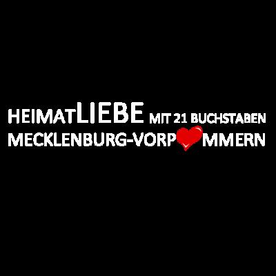 Heimatliebe - Mecklenburg Vorpommern - Du suchst ein Shirt um deine Heimatliebe mit Mecklenburg Vorpommern auszudrücken? - wismar,verbundenheit,usedom,stralsund,schwerin,rügen,rostock,parchim,ostsee,osten,ossi,neubrandenburg,meckvopo,heimatstadt,heimatliebe,heimatland,greifswald,geschenkidee,geschenk,deutschland,Mecklenburg Vorpommern
