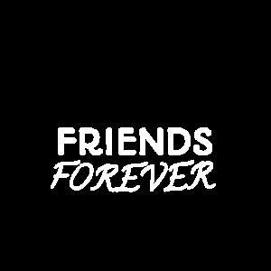 Friends Forever , beste Freunde für immer.