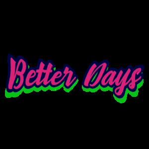 Bessere Tage