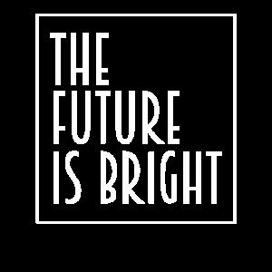 Die Zukunft ist glänzend