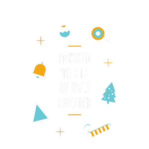 Pretend this is an ugly sweater | xmas sweater