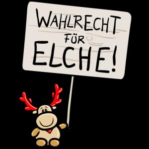"""Elch Elmondo fordert das """"WAHLRECHT FÜR ELCHE!"""""""
