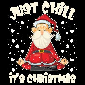 Just Chill It's Christmas Funny Yoga Meditation