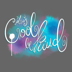 it is cool be kind