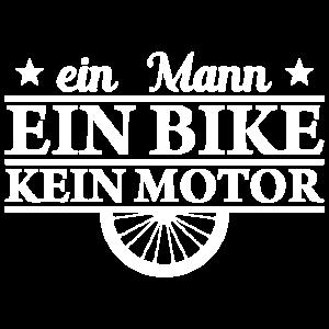 Ein Mann ein Bike kein Motor Fahrrad Geschenk