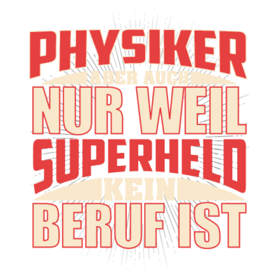 Designs Zum Thema Physiker Shirt Physiker Shirt T Shirts Und
