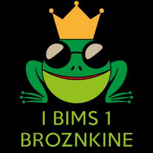 """Froschkönig """"I Bims 1 Broznkine"""""""