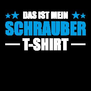 Das ist mein Schrauber Werkstatt T-Shirt