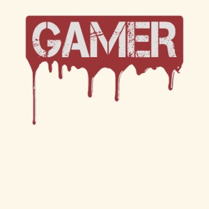 Gamer - Zocker - Bloody Games