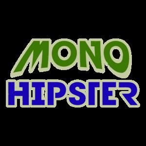 Mono-Hipster