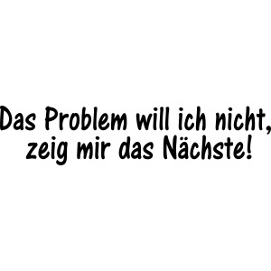 das problem will ichnicht