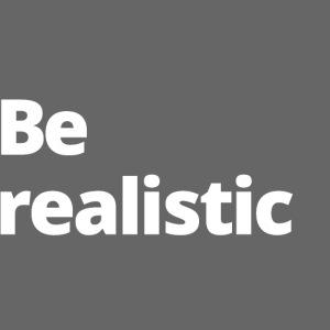 1 MAMO Be realistic