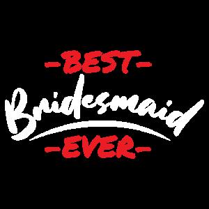 Bachelorette Party Hochzeit Best Bridesmaid Ever