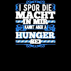 I Spür Die Macht In Mir Hunger Bayerische Sprüche
