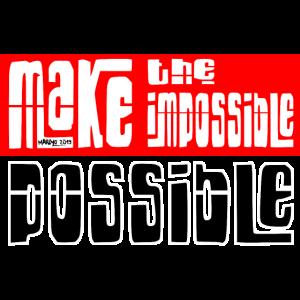 Mach das Unmögliche möglich