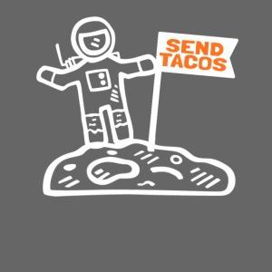 Taco Lover Astronaut Moon Walker Send Tacos