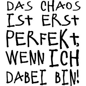 Perfektes Chaos Spruch
